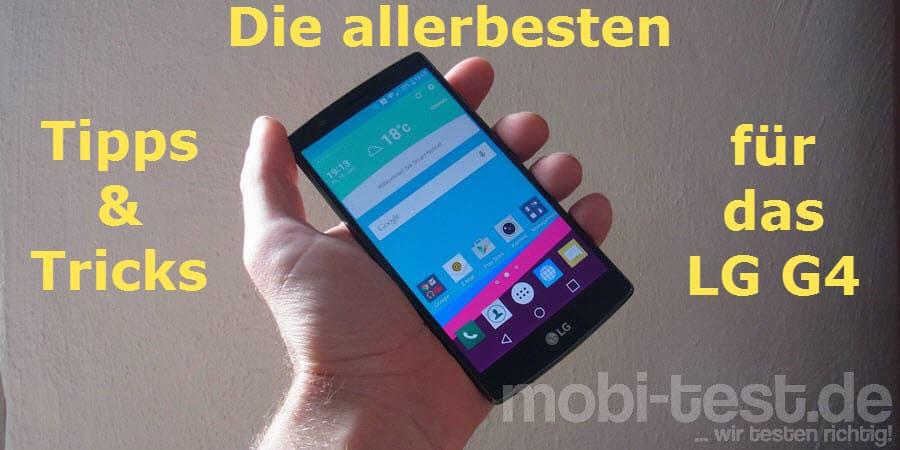 LG G4 Tipps und Tricks