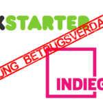 Crowdfunding via Kickstarter und Indiegogo – Betrügereien und Mauscheleien häufen sich
