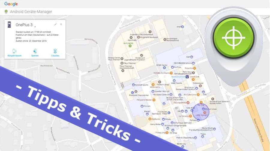 [Tipps und Tricks] Android Geräte-Manager - so kann man sein Handy orten, sperren oder löschen