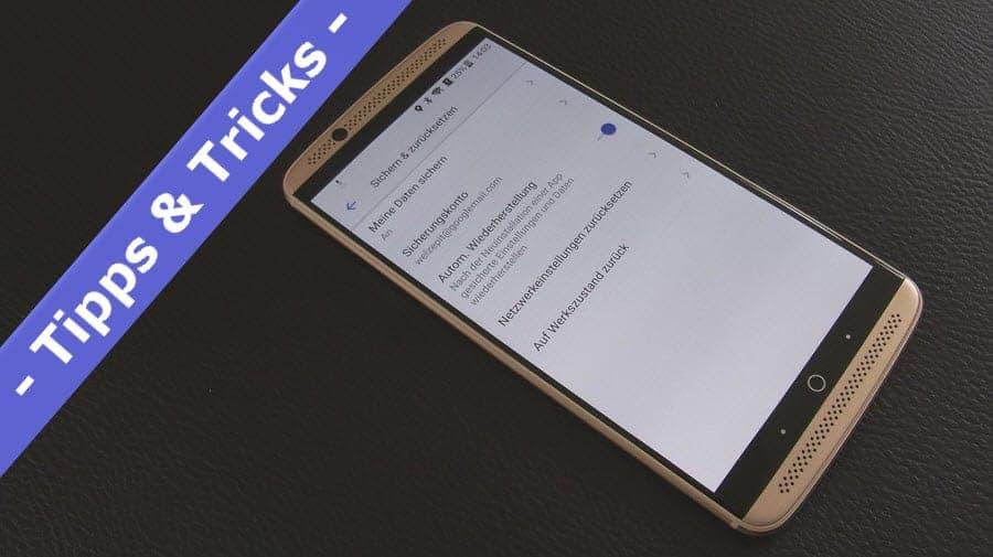 [Tipps und Tricks] Android auf die Werkseinstellungen zurücksetzen Schritt für Schritt erklärt