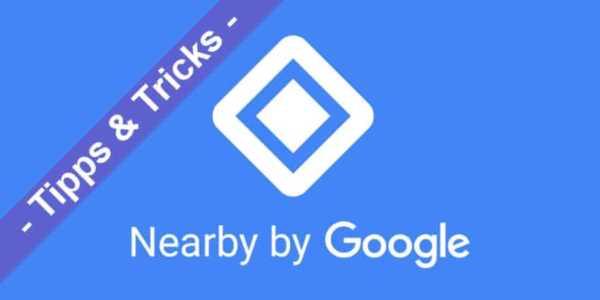 Android mal einfach - was ist eigentlich dieses Google Nearby?
