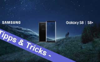 Samsung Galaxy S8 und S8+ – hier gibt es die allerbesten Tipps und Tricks