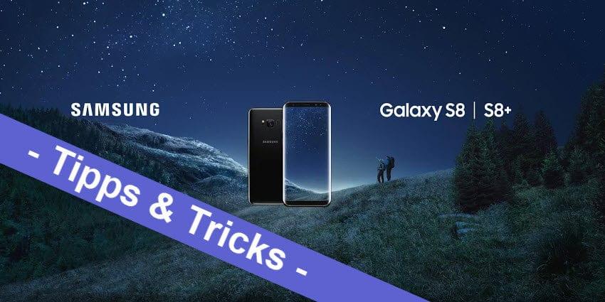 Samsung Galaxy S8 und S8+ - hier gibt es die allerbesten Tipps und Tricks