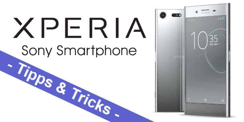 Sony Xperia X, Xperia XA1, Xperia XA1 Ultra, Xperia XZs, Xperia XZ und Xperia XZ Premium - die allerbesten Tipps und Tricks