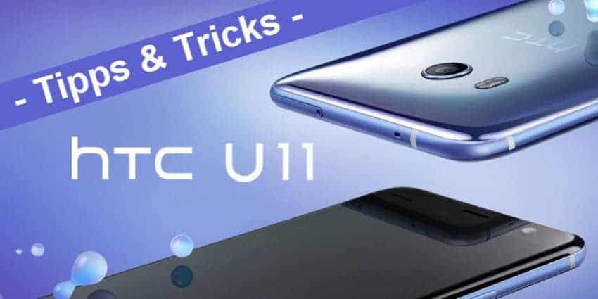 HTC U11 – hier gibt es die allerbesten Tipps und Tricks