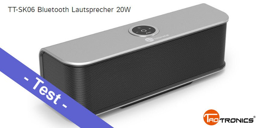 im test der taotronics tt sk06 bluetooth lautsprecher mit 20w mobi test. Black Bedroom Furniture Sets. Home Design Ideas