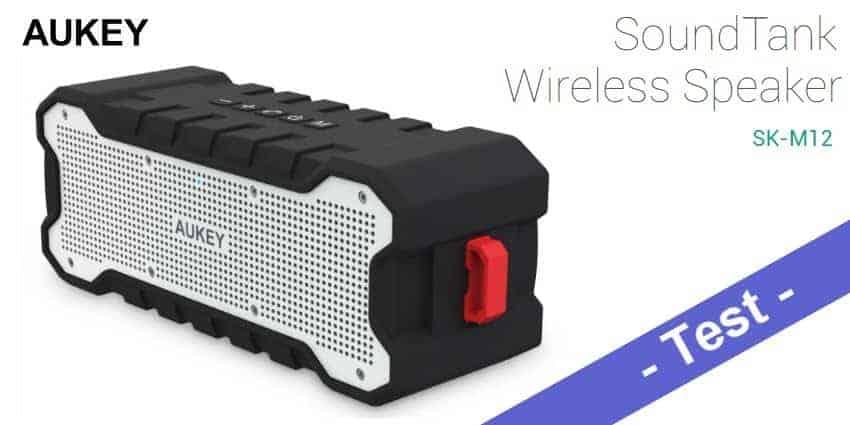 Im Test - der Aukey SK-M12 Outdoor Bluetooth Lautsprecher