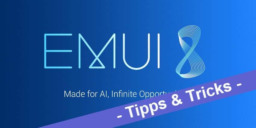Huawei und Honor – die besten Tipps und Tricks für die EMUI 8.0 Oberfläche