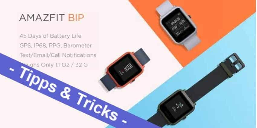 Xiaomi Amazfit Bip Watch Lite Smartwatch - die besten Tipps, Tricks und Links