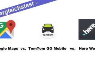 Vergleichstest – Google Maps vs. TomTom Go Mobile vs. Here WeGo