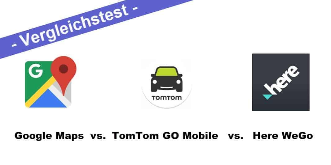 Vergleichstest - Google Maps vs  TomTom Go Mobile vs  Here