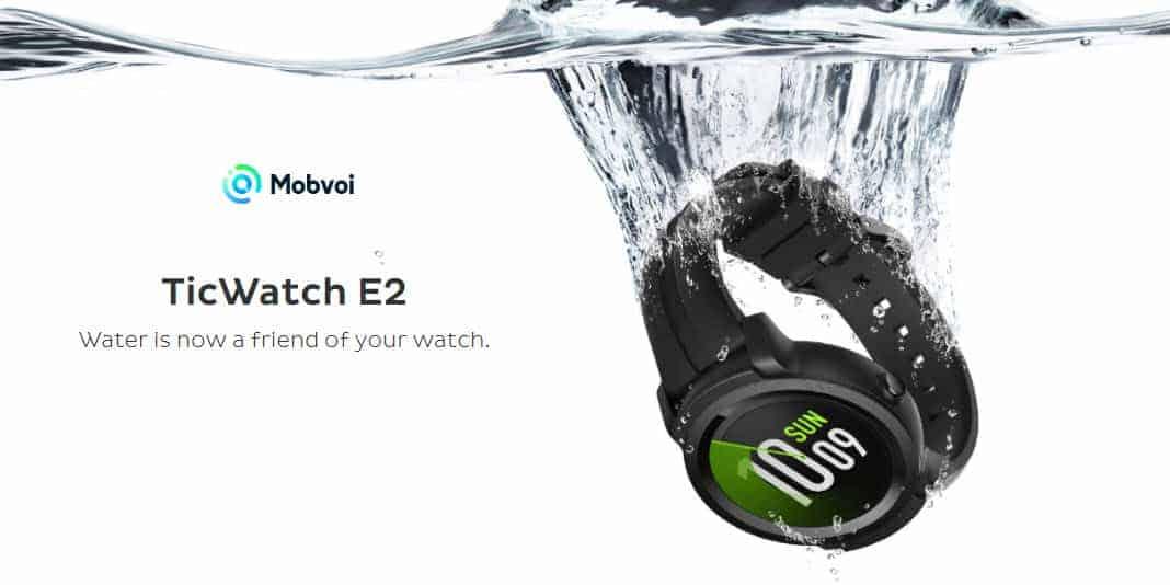 Mobvoi Ticwatch E2 - die Neue Smartwatch mit Wear OS wird wasserdicht