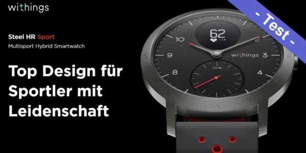 Withings Steel HR Sport Test - lohnt der Umstieg von der Withings Steel HR?