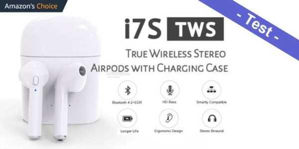 i7S TWS Test - eine Apple AirPods Alternative in billig