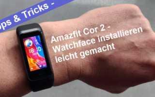 Amazfit Cor 2 – Watchfaces mit der App Amazfit Bip & Cor WatchFaces installieren