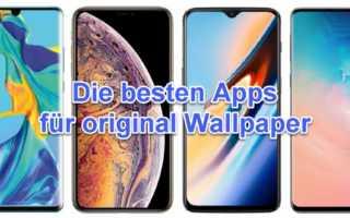 Die besten Apps für original Wallpaper von Apple, Samsung, Huawei und Co