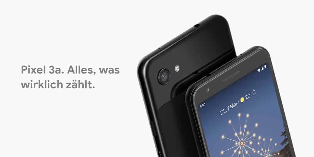 Google Pixel 3a und 3a XL - Googles neue Mittelklasse