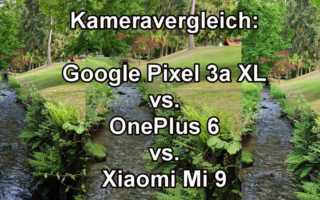 Kameratest - Xiaomi Mi 9 vs. Google Pixel 3a XL vs. OnePlus 6