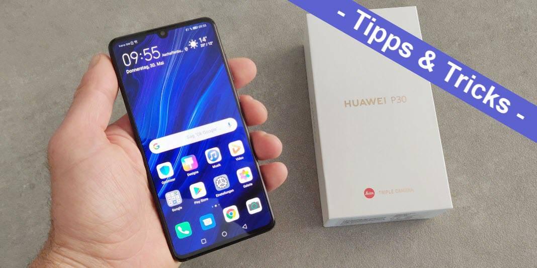 Huawei P30, Huawei P30 Lite und Huawei P30 Pro - die besten Tipps und Tricks