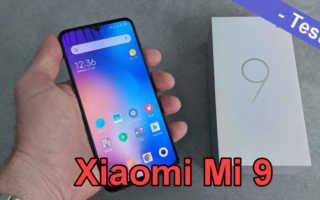 Xiaomi Mi 9 Test – einer der etwas anderen Art aus dem normalen Alltag
