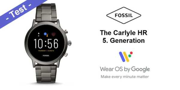Fossil Carlyle HR Test 5. Generation Smartwatch im Test