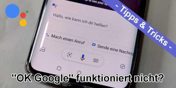 """""""Ok Google"""" funktioniert nicht - diese Tipps könnten helfen"""