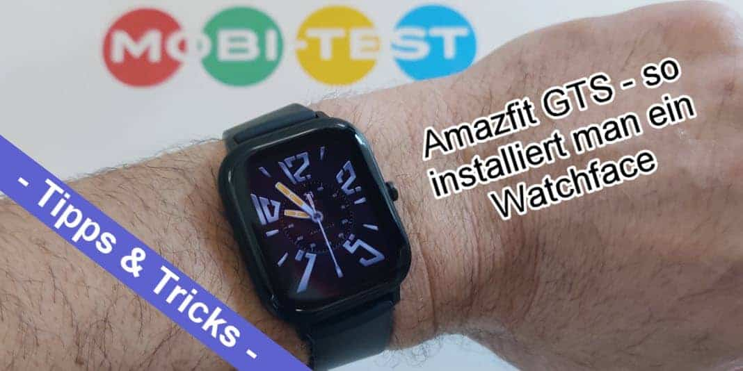 Amazfit GTS Watchface installieren - Schritt für Schritt erklärt