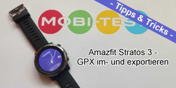 Amazfit Stratos 3 - so importiert und exportiert man GPX Dateien