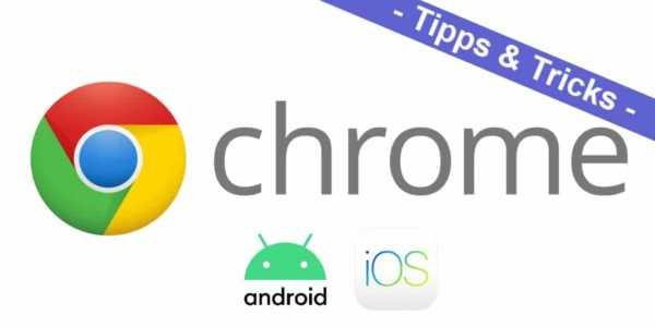 Android Chrome Browser - die allerbesten Tipps und Tricks