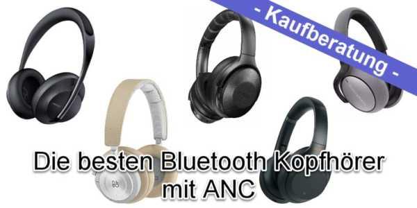 Kaufberatung - die besten Bluetooth Kopfhörer mit ANC in verschiedenen Preisklassen