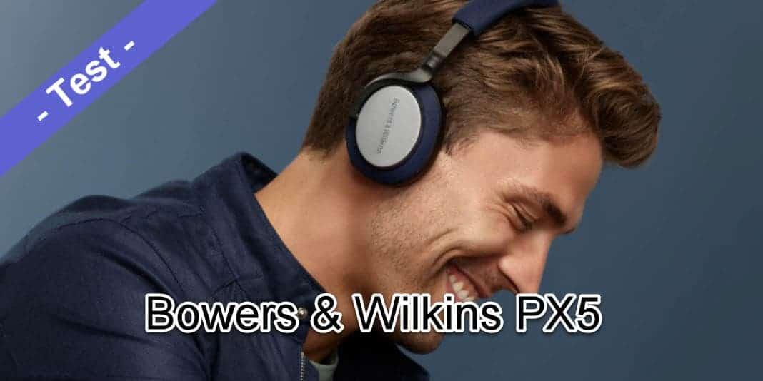 Bowers & Wilkins PX5 im Test - was ich gut finde und was nicht