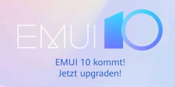 Offiziell - das Huawei EMUI 10 Update wird verteilt